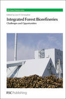Integrated Forest Biorefineries Challenges and Opportunities by Emmanuel Ackom