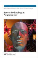 Sensor Technology in Neuroscience by Michael Thompson, Larisa-Emilia Cheran, Saman Sadeghi