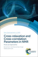 Cross-relaxation and Cross-correlation Parameters in NMR Molecular Approaches by Daniel Canet