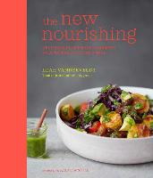 The New Nourishing Delicious Plant-Based Comfort Food to Feed Body and Soul by Leah Vanderveldt