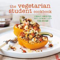 The Vegetarian Student Cookbook Great Grub for the Hungry and the Broke by Ryland Peters & Small