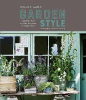 Selina Lake: Garden Style Inspirational Styling for Your Outside Space by Selina Lake
