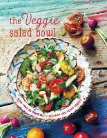 The Veggie Salad Bowl More Than 60 Delicious Vegetarian and Vegan Recipes by Ryland Peters & Small
