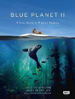 Blue Planet II by James Honeyborne, Mark Brownlow