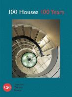 100 Houses 100 Years by Twentieth Century Society