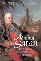Admiral Satan Life and Campaigns of Suffren by Roderick Cavaliero