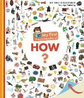 My First Encyclopedia of How? by Sophie Lamoureux