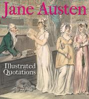 Jane Austen: Illustrated Quotations by The Bodleian Library