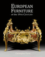 European Furniture of the 19th Century by Christopher Payne