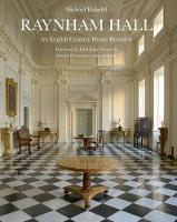 Raynham Hall An English Country House Revealed by Michael Ridgdill, John Julius Norwich