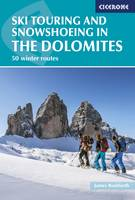 Ski Touring and Snowshoeing in the Dolomites 50 winter routes by James Rushforth