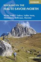 Walking in the Haute Savoie: North 30 day walks - Saleve, Vallee Verte, Abondance, Bellevaux, Morzine by Janette Norton