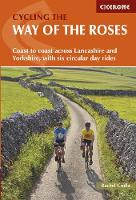 Cycling the Way of the Roses Coast to coast across Lancashire and Yorkshire, with six circular day rides by Rachel Crolla