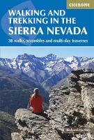 Walking and Trekking in the Sierra Nevada 38 walks, scrambles and multi-day traverses by Richard Hartley
