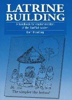 Latrine Building A handbook to implementing the Sanplat system by Bjorn Brandberg