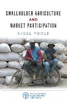 Smallholder Agriculture and Market Participation by Nigel Poole