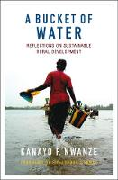 A Bucket of Water Reflections on sustainable rural development by Kanayo F. Nwanze