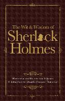 The Wit & Wisdom of Sherlock Holmes by Malcolm Croft