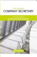 The Instant Company Secretary An A-Z Guide to Duties and Responsibilities of the Company Secretary by David Martin