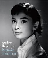 Audrey Hepburn: Portraits of an Icon by Terence Pepper, Helen Trompeteler