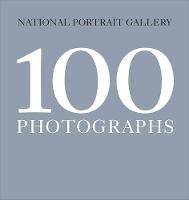 100 Photographs by National Portrait Gallery