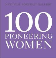100 Pioneering Women by National Portrait Gallery