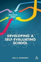 Developing a Self-Evaluating School A Practical Guide by Paul Ainsworth