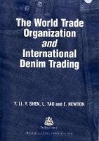 The World Trade Organization and International Denim Trading by Li Yan, K. W. Yeung, Y. Shen, L. Yao