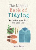The Little Book of Tidying Declutter your home and your life by Beth (Author) Penn