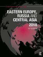 Eastern Europe, Russia and Central Asia 2018 by Europa Publications