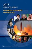 The Strategic Survey 2017 The Annual Review of World Affairs by The International Institute for Strategic Studies