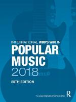 International Who's Who in Popular Music 2018 by Europa Publications
