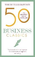 50 Business Classics Your shortcut to the most important ideas on innovation, management, and strategy by Tom Butler-Bowdon