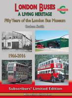 London Buses a Living Heritage Fifty Years of the London Bus Museum by Graham Smith