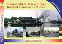 A Recollections Tour of Britain: Middle England Transport Travelogue by Cedric Greenwood