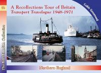 Recollections Tour of Britain Northern England Transport Travelogue 1948-1971 by Cedric Greenwood