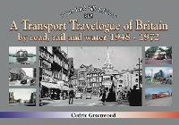 A Recollections Tour of Britain Transport Travelogue 1948 - 1971 by Cedric Greenwood