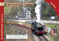The Llangollen Railway Recollections by Alan Price