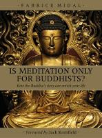 Is Meditation only for Buddhists? How the Buddha's story can enrich your life by Fabrice Midal, Jack Kornfield
