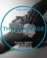 The Thai Massage Oriental therapy for flexibility, relaxation and energy balance by Maria Mercati