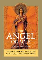 The Angel Oracle Working with the Angels for Guidance, Inspiration and Love by Ambika Wauters