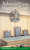 Advocacy in the Magistrates' Courts by James Welsh, Ann Bevitt, Lisa Stanton