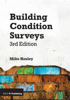 Building Condition Surveys: A Practical and Concise Introduction by Mike Hoxley