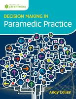 Decision Making in Paramedic Practice by Andy Collen
