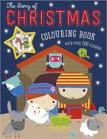 The Story of Christmas Colouring Book (With Over 100 Stickers) by Dawn Machell