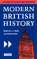 Modern British History A Guide to Study and Research by L. J. Butler
