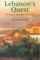 Lebanon's Quest The Search for a National Identity by Meir Zamir