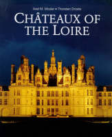 Chateaux of the Loire by Thorsten Droste, Axel M. Mosler