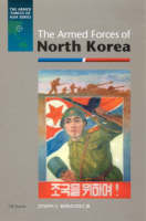 The Armed Forces of North Korea by Joseph S. Bermudez