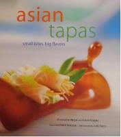 Asian Tapas Small Bites, Big Flavors by Christophe Megel